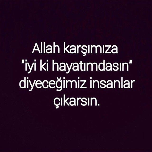 """Allah karşımıza """"iyi ki hayatımdasın"""" diyeceğimiz insanlar çıkarsın.  #sözler #anlamlısözler #güzelsözler #özlüsözler #alıntı #alıntılar #alıntıdır #alıntısözler"""