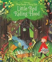 Usborne Peep Inside a Fairy Tale: Little Red Riding Hood.    An enchantingly illustrated, lift-the-flap version of the classic fairy tale.