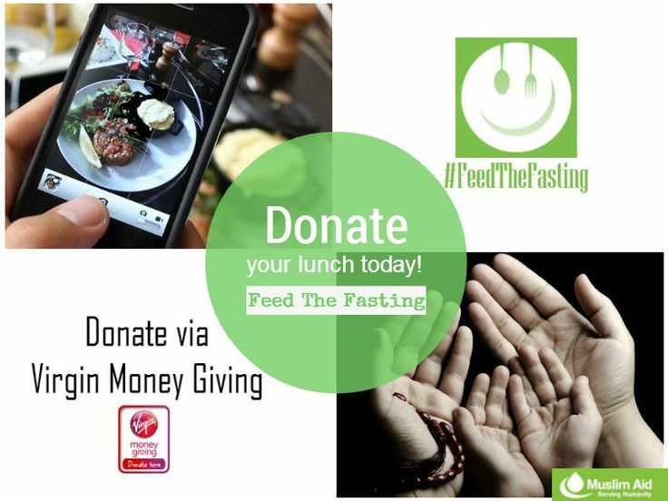 Not long to go until Ramadan. Donate your lunch today and Feed the Fasting this Ramadan.   Step 1: Take a picture of your lunch Step 2: Hashtag #FeedTheFasting #MuslimAid Step 3: Donate your lunch amount via http://bit.ly/UqkmnV  Step 4: Make Dua