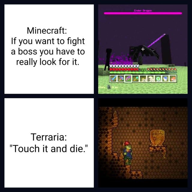 I Promise This Is The Last Terraria Vs Minecraft Meme Terraria Terrarium Terraria Memes Really Funny Memes