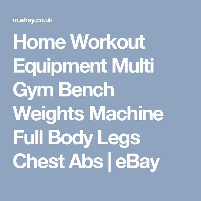 Home Workout Equipment Multi Gym Bench Weights Machine Full Body Legs Chest Abs | eBay