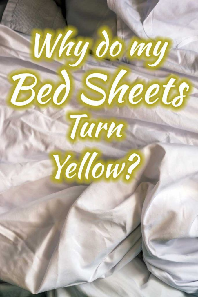 Why Do My Bed Sheets Turn Yellow?   Home Decor Bliss in 2020