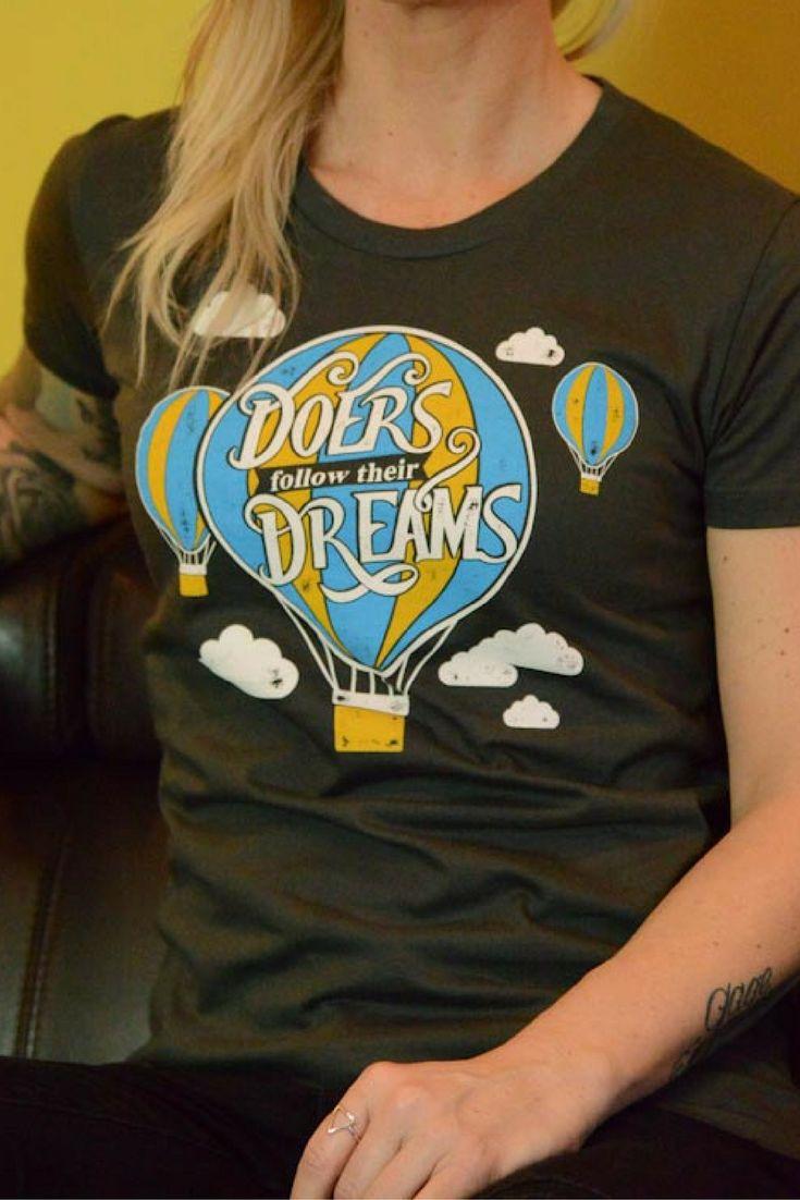 Doers Follow their dreams: Premium 100% Organic Cotton Shirt