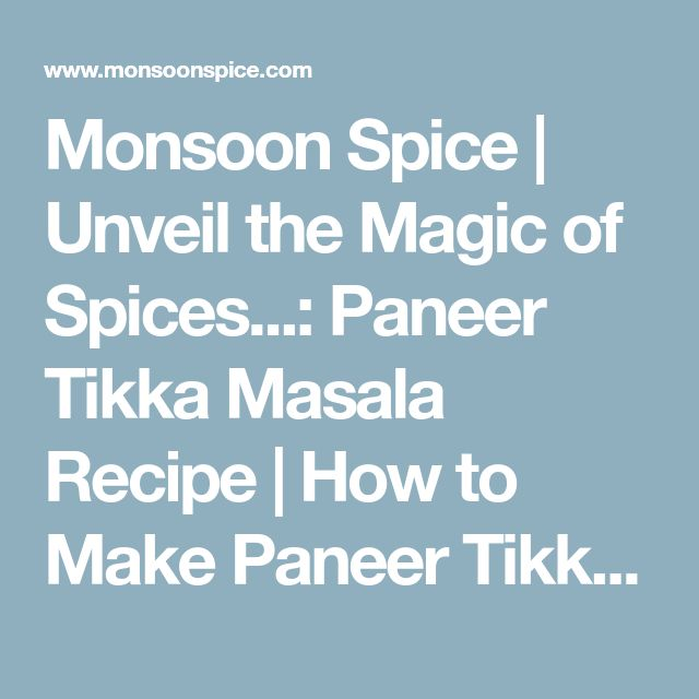 Monsoon Spice | Unveil the Magic of Spices...: Paneer Tikka Masala Recipe | How to Make Paneer Tikka Masala