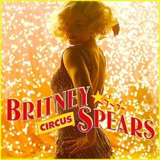 Britney Spears - Circus (2008); Download for $1.92!