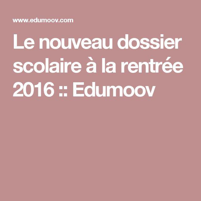 Le nouveau dossier scolaire à la rentrée 2016 :: Edumoov