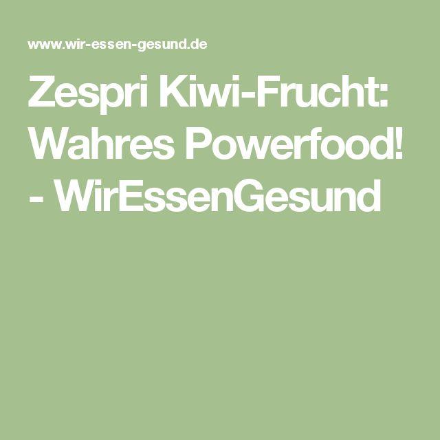 Zespri Kiwi-Frucht: Wahres Powerfood! - WirEssenGesund