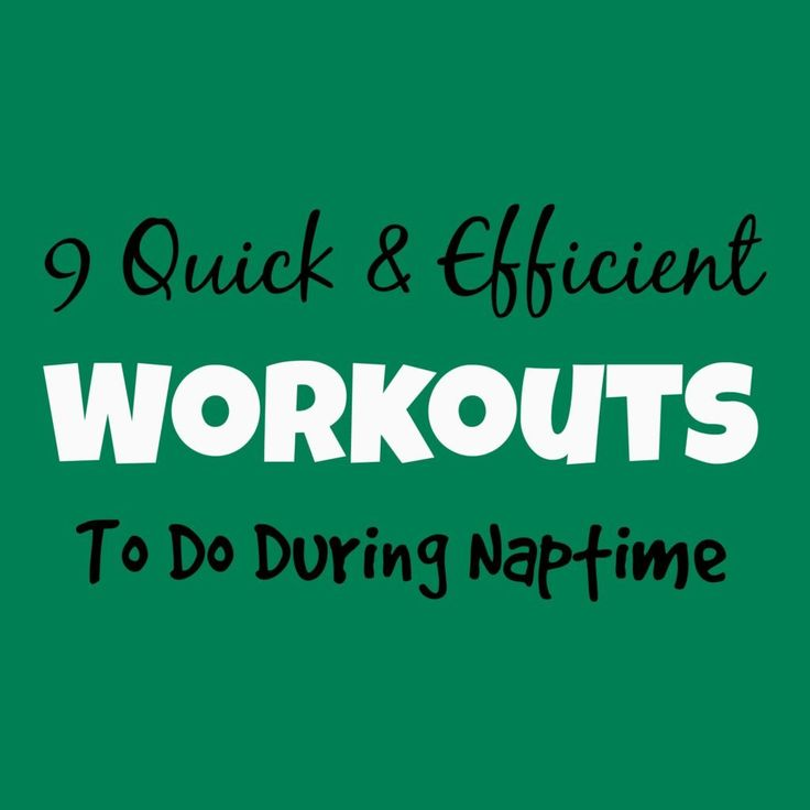 9 Workouts To Do During Naptime http://carrotsncake.com/2014/11/9-workouts-to-do-during-naptime.html