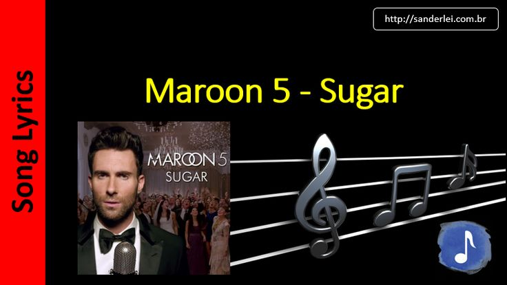 Maroon 5 - Sugar  | Letras Musica - Song Lyrics