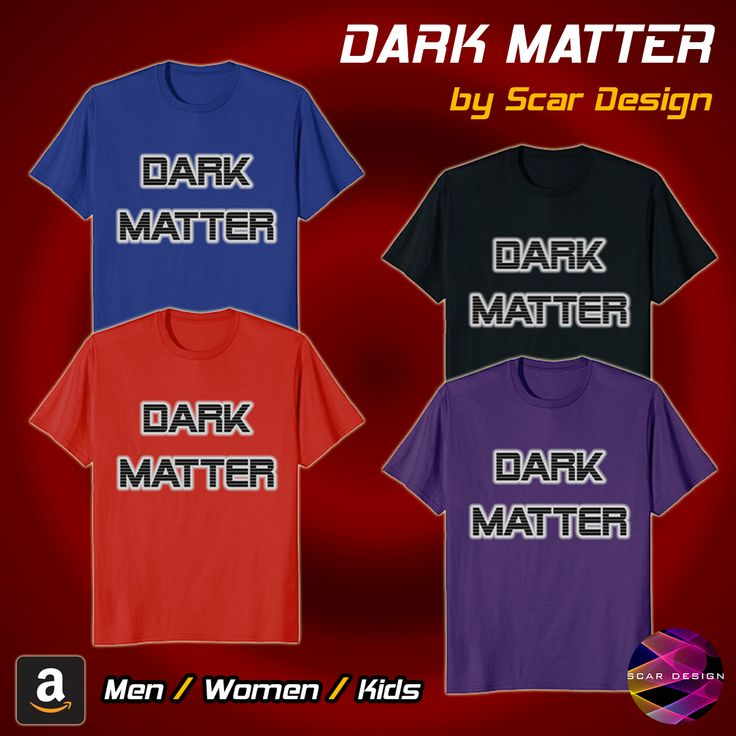 Dark Matter Space Universe Astronomer Scientist Shirt by Scar Design. #darkmatter #alien #space #universe #shirt #tee #shirts #science #geek #nerd #gifts #tshirt #tees #amazon #scardesign #student #men #women #kids #astronomer #scientist #gifts #giftidea #astronomy #cosmos #bigbangtheory #textart #art #design #graphic #streetwear #fashion #streetstyle #style #life #love