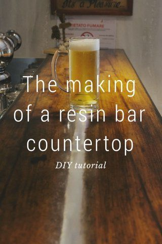 Check it out. My story is one of the top 20 stories on Steller! The making of a resin bar countertop #resin #casaetrend #diy #tutorial #upcycling #wood #bar #makers