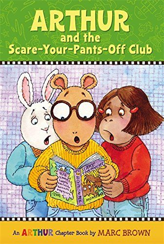 Arthur and the Scare-Your-Pants-Off Club: An Arthur Chapter Book (Arthur Chapter Books) by Marc Brown