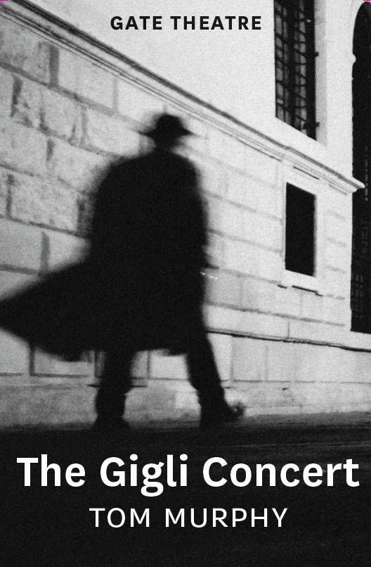 The Gigli Concert by Tom Murphy at The Gate Theatre