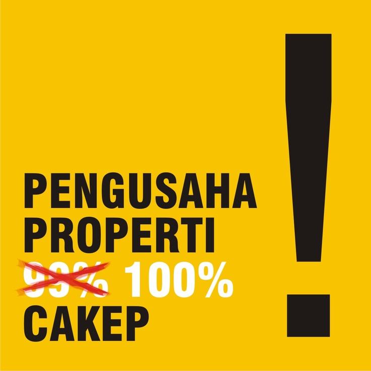 Pengusaha Properti itu 100% CAKEP
