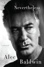 Nevertheless: A Memoir by Alec Baldwin      (Harper)          in Memoir               Alec Baldwin knows which episodes in his lifehaunt his image. The voicemail he left for daughter Ireland. The ugly aftermath with ex-wife Kim Basinger. The scuffles with paparazzi. But in... http://usa.swengen.com/in-memoir-alec-baldwin-spills-on-kim-basinger-tina-fey-harrison-ford/