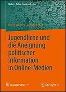 Jugendliche Und Die Aneignung Politischer Information In Online-medien (medien Kultur Kommunikation) free ebook