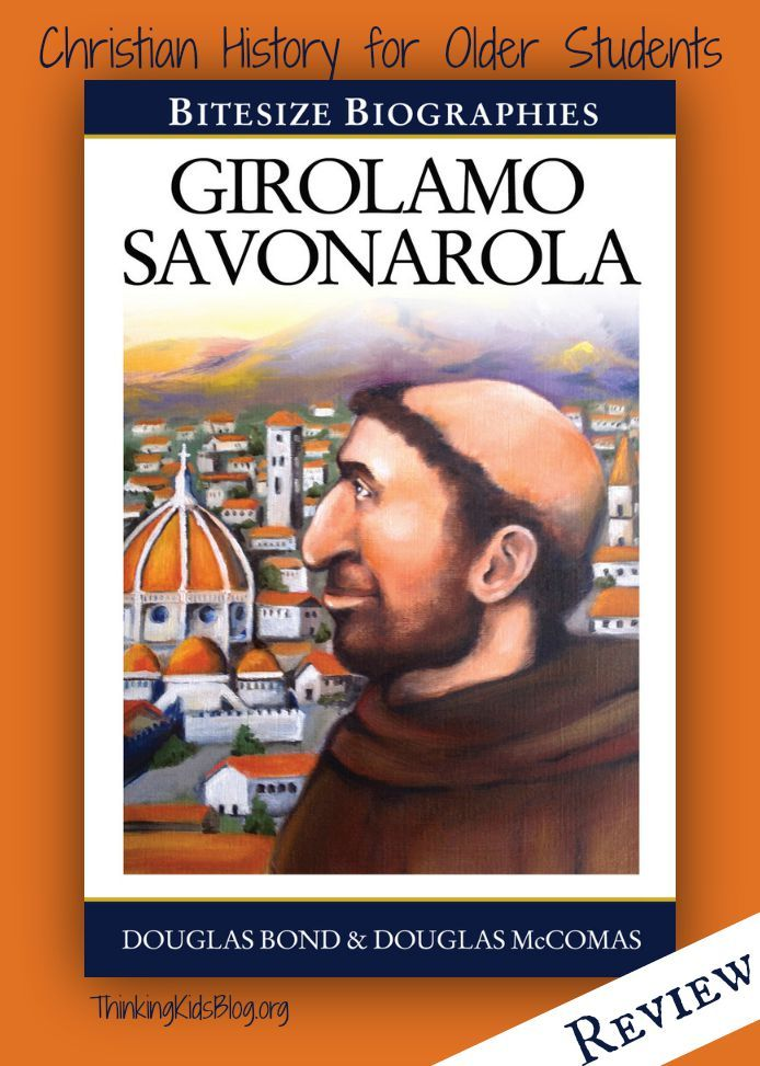 This is a fabulous biography for middle and high school level students on the early Reformer, Girolamo Savonarola, by Douglas Bond & Douglas McComas {Book Review}