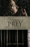Heaven's Prey by Janet Sketchley My rating: 5 of 5 stars The storm that 46-year-old Ruth Warner braves to attend her weekly prayer meeting is a perfect opening to Heaven's Prey, a debut novel…