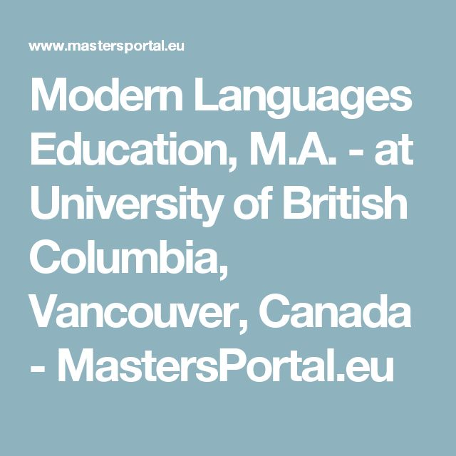 Modern Languages Education, M.A. - at University of British Columbia, Vancouver, Canada - MastersPortal.eu