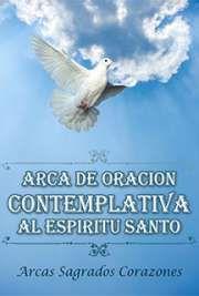 Arca De Oracion Contemplativa  Al Espiritu Santo