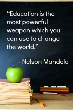 Nelson Mandela: His 10 Best and Most Inspirational Quotes. Something my parents truly believed!!! Schools, Power Weapons...