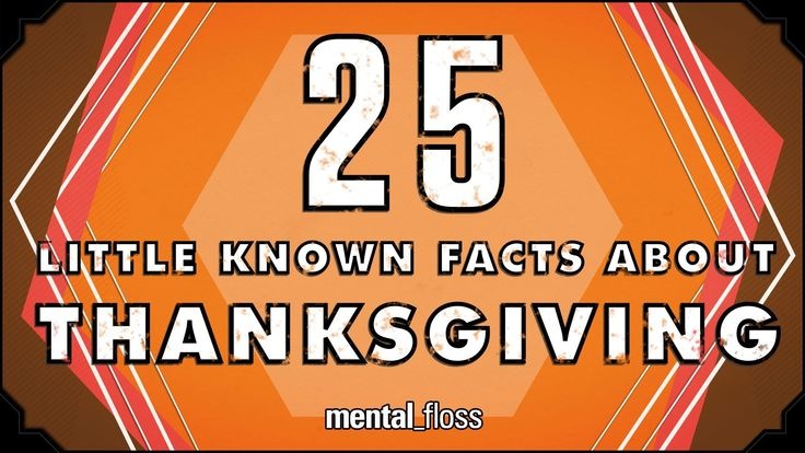 25 Little Known Facts About Thanksgiving - mental_floss on YouTube (Ep. 36). A good video for those holiday half days. Could be used for upper middle school and high school (depending on the situation).