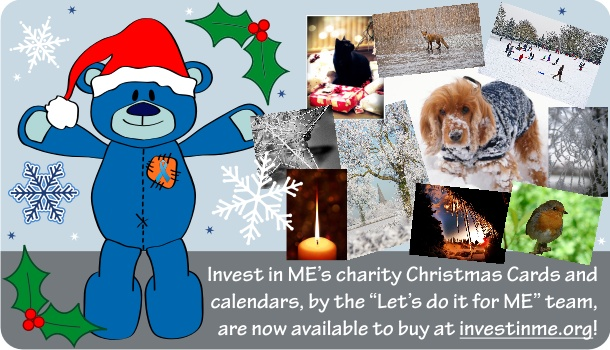 Invest in ME's charity Christmas cards and 2013 calendars now available!