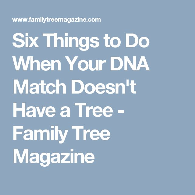 Six Things to Do When Your DNA Match Doesn't Have a Tree - Family Tree Magazine