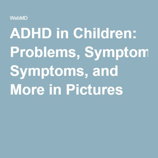 ADHD in Children: Problems, Symptoms, and More in Pictures