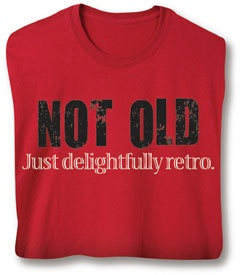not old just delightfully retro. I hope my parents will find this just as funny…