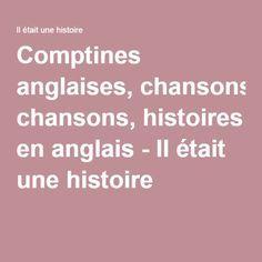 Comptines anglaises, chansons, histoires en anglais - Il était une histoire