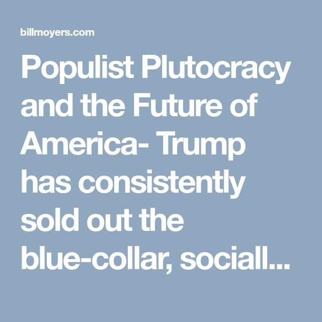 "Populist Plutocracy and the Future of America-  Trump has consistently sold out the blue-collar, socially conservative whites who brought him to power, while pursuing policies to enrich his fellow plutocrats. What might he do to keep the ""base"" on his side?"