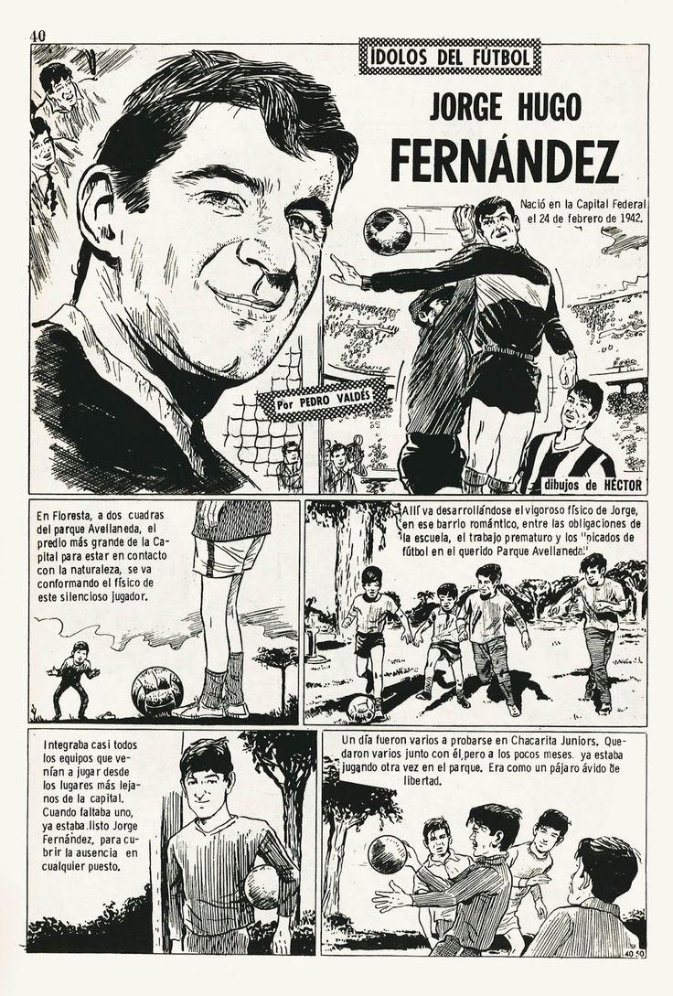 Idolos del Futbol - Jorge Hugo Fernández Publicado en el D'artagnan N° 185 en agosto de 1968. Guión: Pedro Valdés - Dibujos: Héctor Revista Dartagnan Editorial Columba Jackaroe Nippur