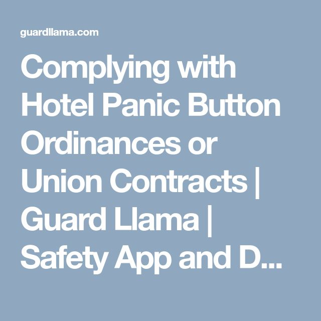Complying with Hotel Panic Button Ordinances or Union Contracts | Guard Llama | Safety App and Device