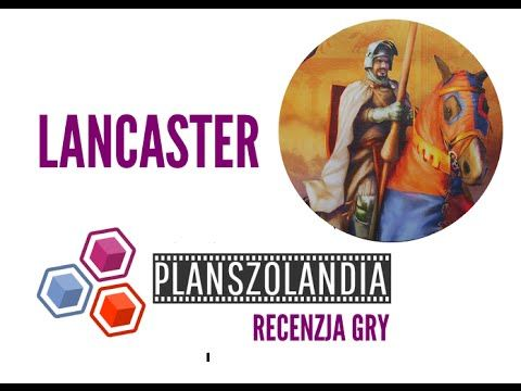 Planszolandia: Wideo recenzja i zasady gry strategicznej Lancaster # 77