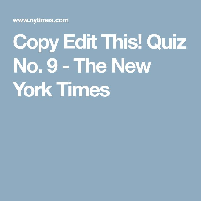 Copy Edit This! Quiz No. 9 - The New York Times