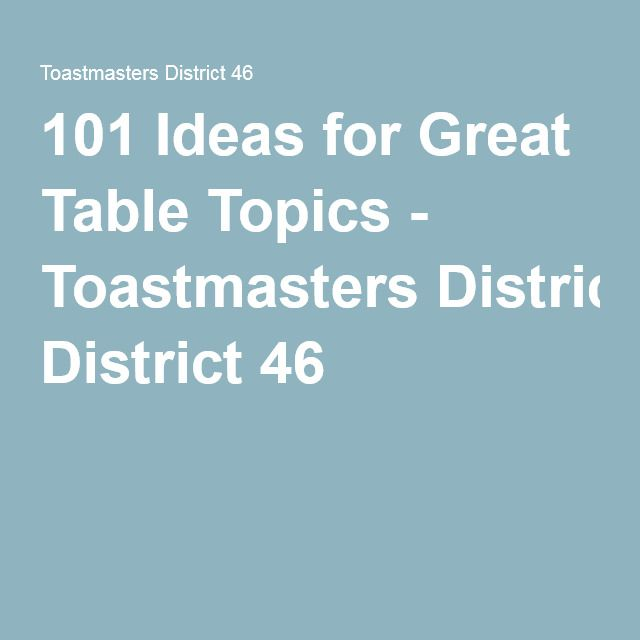 101 Ideas for Great Table Topics - Toastmasters District 46