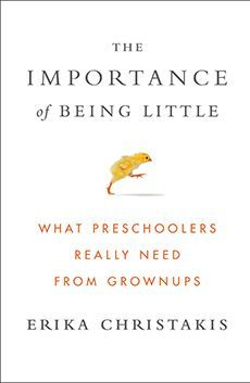 """In her just-released book, """"The Importance of Being Little: What Preschoolers Really Need from Grownups"""" (Viking), noted early childhood educator and Silliman College associate master Erika Christakis"""