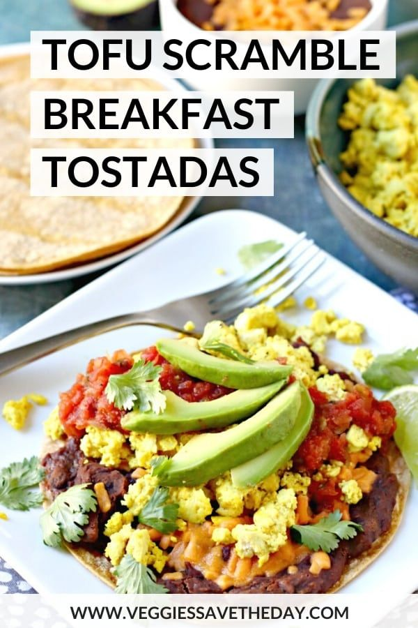 Tofu Scramble Breakfast Tostadas Veggies Save The Day Recipe In 2020 Mexican Breakfast Recipes Tofu Scramble Healthy Vegan Breakfast