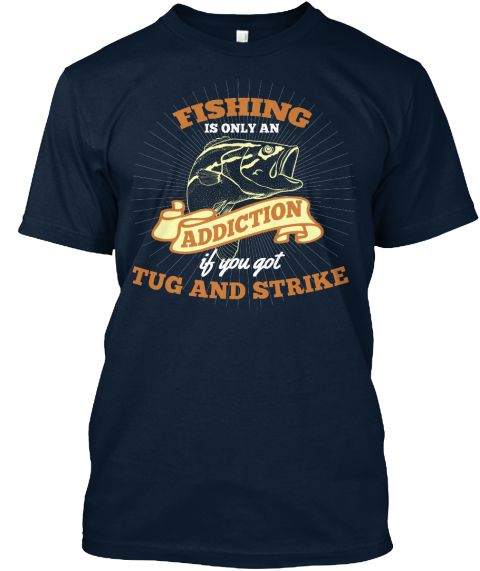 """Only available for aLIMITED TIME, so get yoursTODAY!100% cotton and made right here in the U.S.A.Click the """"BUY IT NOW"""" button to reserve yours before we are out of stock! Get it on a HOODIE:https://teespring.com/fishing-addiction-tug-hoodie  Buy2, make a gift for someone and SAVE ON SHIPPING!Don't forget to 'LIKE' and 'SHARE' with your friends!"""