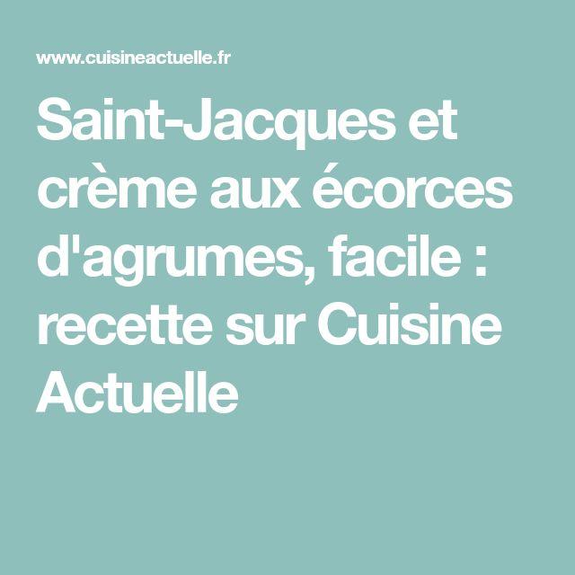 Saint-Jacques et crème aux écorces d'agrumes, facile : recette sur Cuisine Actuelle