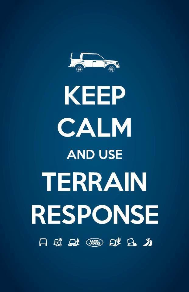 KEEP CALM AND USE TERRAIN RESPONSE #LandRover: Land Rovers, Landrover Yep, Rover Blog, Landrover Ahoy, Rover Lifestyle, Keep Calm, Response Landrover, Rover Motto