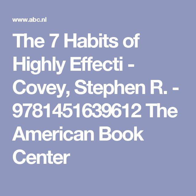 The 7 Habits of Highly Effecti - Covey, Stephen R. - 9781451639612 The American Book Center
