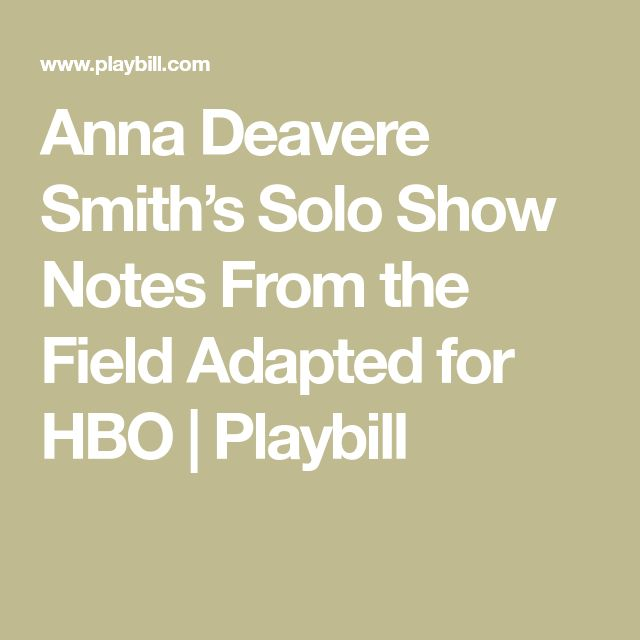 Anna Deavere Smith's Solo Show Notes From the Field Adapted for HBO | Playbill
