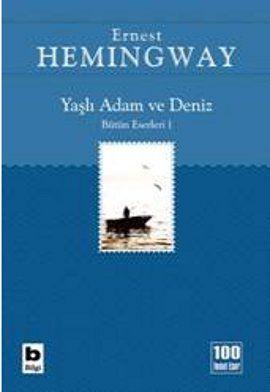 yasli adam ve deniz  butun eserleri 1 - ernest hemingway - bilgi yayinevi  http://www.idefix.com/kitap/yasli-adam-ve-deniz-butun-eserleri-1-ernest-hemingway/tanim.asp