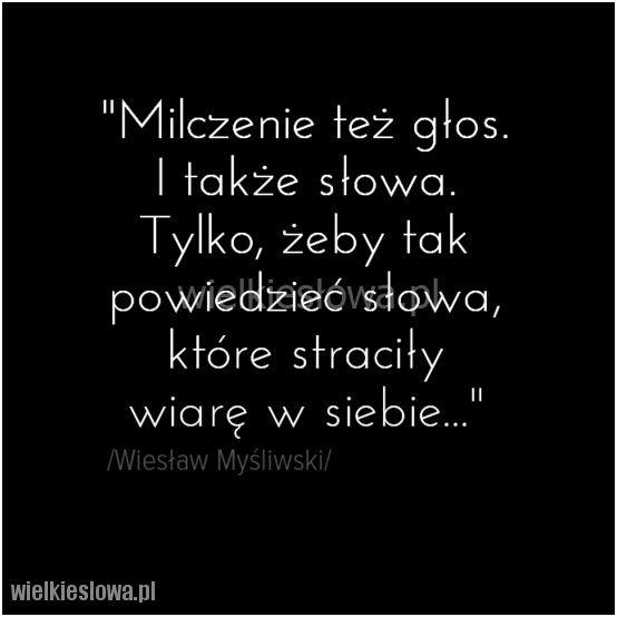 Milczenie też głos.  I także słowa... #Myśliwski-Wiesław,  #Cisza-i-milczenie, #Słowa