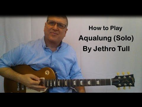 Aqualung by Jethro Tull- Guitar Solo Lesson, with TAB - YouTube