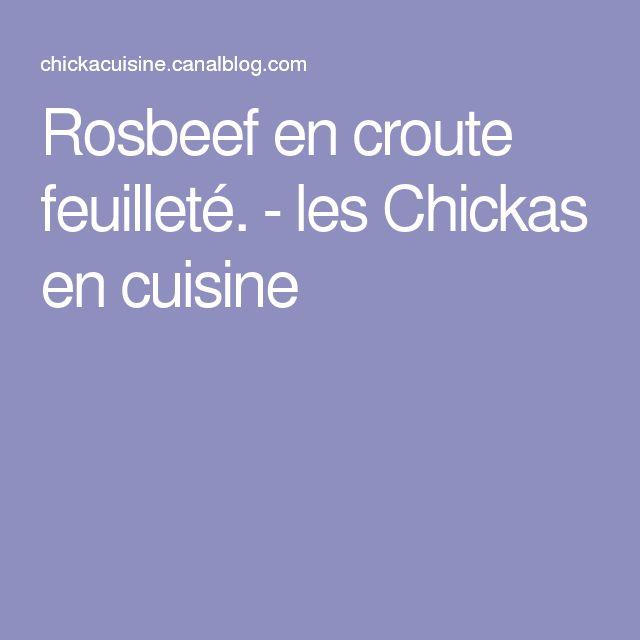 Rosbeef en croute feuilleté. - les Chickas en cuisine