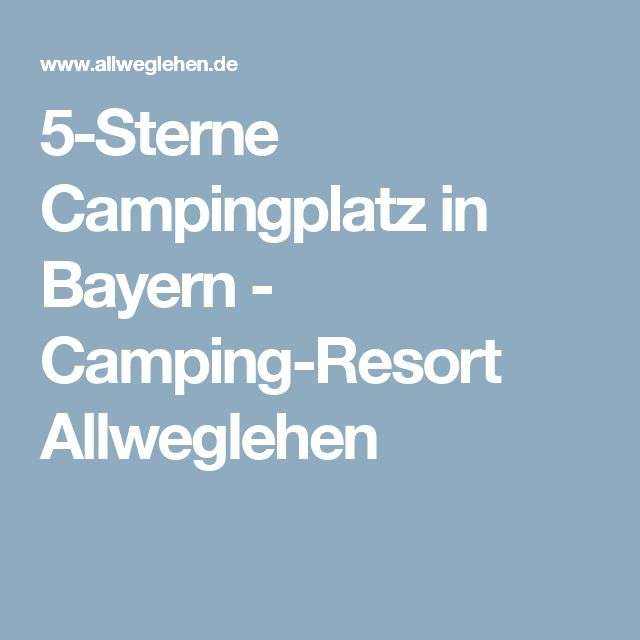 5-Sterne Campingplatz in Bayern - Camping-Resort Allweglehen