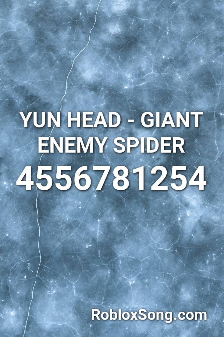 Yun Head Giant Enemy Spider Roblox Id Roblox Music Codes In 2021 Miss You Daddy Roblox Songs